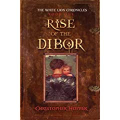 Rise of the Dibor (The White Lion Chronicles, Book 1)