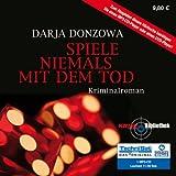 Spiele niemals mit dem Tod - Darja Donzowa