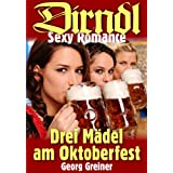 """Drei M�del am Oktoberfest (Dirndl Sexy Romance 3)von """"Georg Greiner"""""""
