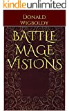 Battle Mage Visions (A Tale of Alus Book 12)