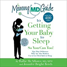 The Mommy MD Guide to Getting Your Baby to Sleep Audiobook by Rallie McAllister, Jennifer Bright Reich Narrated by Rachel Alena