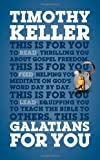 Galatians for You: For Reading, for Feeding, for Leading (Gods Word for You)