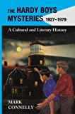 Mark Connelly The Hardy Boys Mysteries, 1927-1979: A Cultural and Literary History