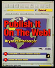 Publish it on the Web! Macintosh by Bryan Pfaffenberger