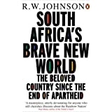 South Africa's Brave New Worldby R W Johnson
