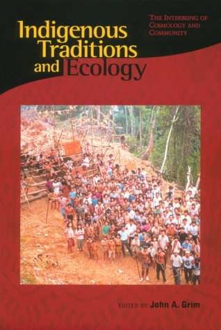 Indigenous Traditions and Ecology: The Interbeing of...