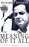 The Meaning Of It All: Thoughts Of A Citizen-scientist (Helix Books) (0738201669) by Richard P. Feynman