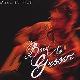 echange, troc Masa Sumide - Born to Groove