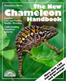 The New Chameleon Handbook: Everything About Selection, Care, Diet, Disease, Reproduction, and Behavior (Barrons Pet Owners Manuals)