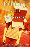 Running with Scissors: A Memoir (0312283709) by Augusten Burroughs
