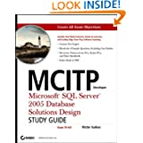 MCITP Developer: Microsoft SQL Server 2005 Database Solutions Design