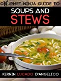 img - for Soups and Stews (Gourmet Ninja Guides) book / textbook / text book