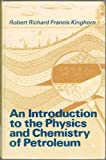 An Introduction to the Physics and Chemistry of Petroleum