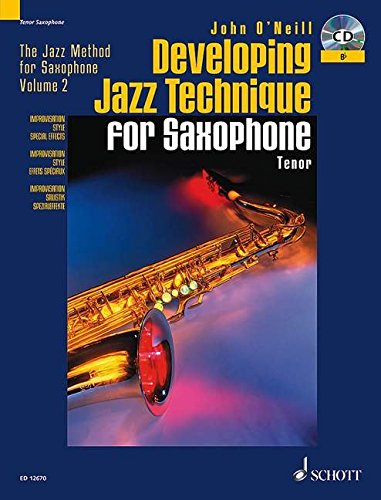 Developing Jazz Technique for Saxophone: B Flat/Tenor - Improvisation, Style, Special Effects
