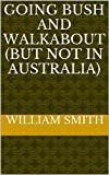 Going Bush and Walkabout (But Not in Australia)