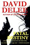 img - for Fatal Destiny (Grace deHaviland Bounty Hunter Book 1) book / textbook / text book