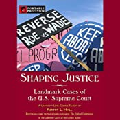 Shaping Justice: Landmark Cases of the U.S. Supreme Court [Portable Professor] | [Kermit L. Hall]
