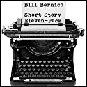 Short Story Eleven-Pack (11 Short Stories) Audiobook by Bill Bernico Narrated by Clarence Bart Melton