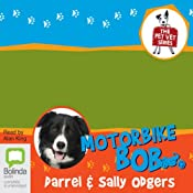 Motorbike Bob: The Pet Vet, Book 3 | [Darrel Odgers, Sally Odgers]