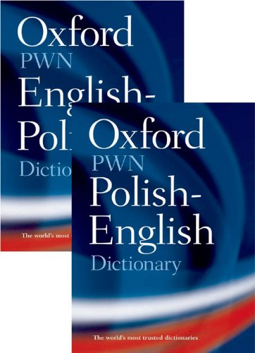 Oxford-PWN Polish-English English-Polish Dictionary: Two-volume set
