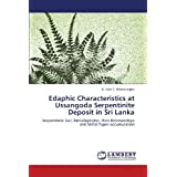 Edaphic Characteristics at Ussangoda Serpentinite Deposit in Sri Lanka: Serpentinite Soil, Metallophytes, their...