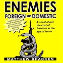 Enemies Foreign and Domestic Audiobook by Matthew Bracken Narrated by Mike Kemp