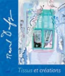 Raoul Dufy, tissus et cr�ations