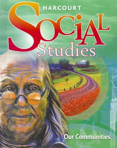 Harcourt Social Studies: Student Edition Grade 3 World Communities ...