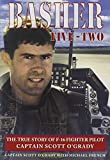 Basher Five-two: The True Story Of F-16 Fighter Pilot Captain Scott O'grady (0440413133) by Scott O'Grady