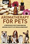 Aromatherapy for Pets: A Comprehensiv...