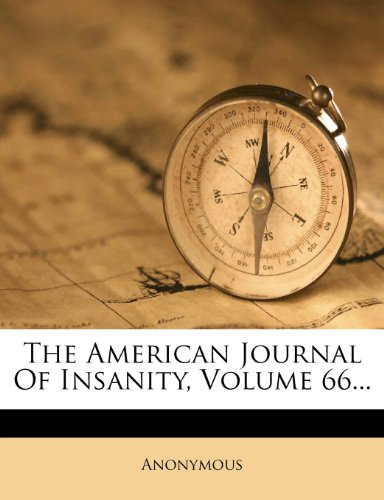 The American Journal Of Insanity, Volume 66...