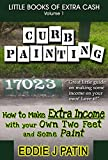 Curb Painting for Spare Income – How to Guide – Make Side Cash by Painting Curb Numbers: Little Books of Extra Cash – Entrepreneur Success Series