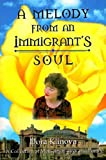A Melody from an Immigrant's Soul: A Collection of Memoirs, Essays, and Poetry