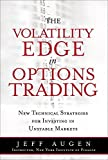 img - for The Volatility Edge in Options Trading: New Technical Strategies for Investing in Unstable Markets (paperback) by Augen, Jeff (2014) Paperback book / textbook / text book