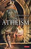 img - for A Short History of Atheism (I.B.Tauris Short Histories) book / textbook / text book