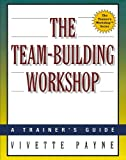 img - for The Team-Building Workshop book / textbook / text book