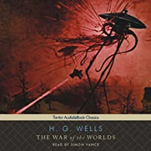 The War of the Worlds (       UNABRIDGED) by H. G. Wells Narrated by Simon Vance