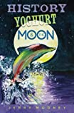 img - for History Yoghurt and the Moon book / textbook / text book