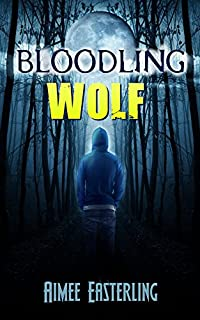 Bloodling Wolf: A Fantastical Werewolf Adventure by Aimee Easterling ebook deal