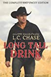 L.C. Chase Long Tall Drink: The Complete and Uncut Edition