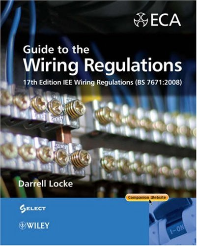 Guide to the Wiring Regulations: 17th Edition IEE Wiring Regulations (BS 7671:2008)