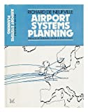 img - for Airport Systems Planning - a Critical Look At the Methods and Experience book / textbook / text book