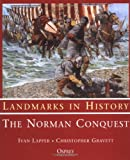The Norman Conquest (Landmarks in History) (184176244X) by Gravett, Christopher