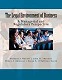 img - for The Legal Environment of Business: A Managerial and Regulatory Perspective by Richard J. Hunter Jr. (2011-12-12) book / textbook / text book