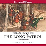 The Long Patrol (       UNABRIDGED) by Brian Jacques Narrated by Brian Jacques