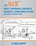 The SIX Most Common Lawsuits Against Massachusetts Landlords: and how to avoid them
