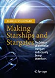 img - for Making Starships and Stargates: The Science of Interstellar Transport and Absurdly Benign Wormholes (Springer Praxis Books / Space Exploration) book / textbook / text book