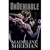 Undeniable ~ Madeline Sheehan