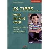 """55 Tipps . . . wenn Ihr Kind trotztvon """"Margret Nu�baum"""""""