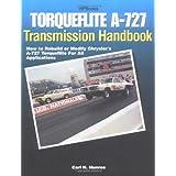 Torqueflite A-727 Transmission Handbook HP1399: How to Rebuild or Modify Chrysler's A-727 Torqueflite for All Applications ~ Carl H. Munroe